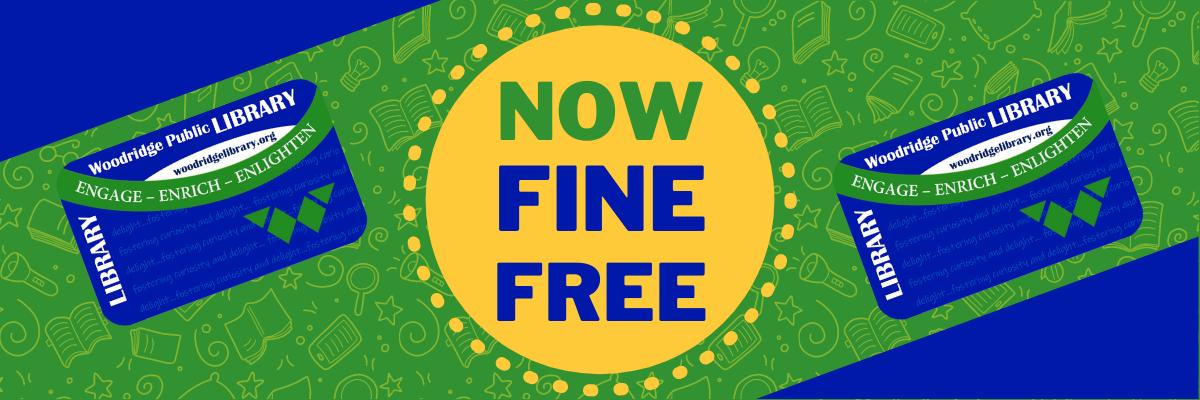 The Woodridge Public Library is now fine free!