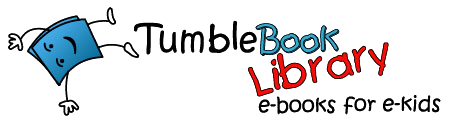 TumbleBook Library: A collection of animated, talking picture books, puzzles and quizzes, as well as resources for teachers.