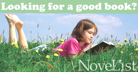 NoveList K-8 Plus: A comprehensive reading resource for fiction and nonfiction for kids and teens! Includes award winners, recommended reads, book lists, newsletters and much more!